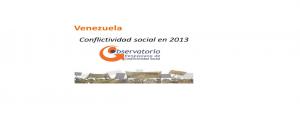 Informe Conflictividad Social en Venezuela en 2013