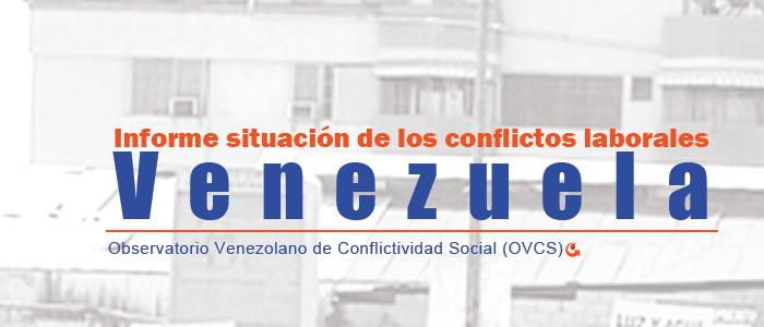 Informe: Situación de los conflictos laborales en Venezuela