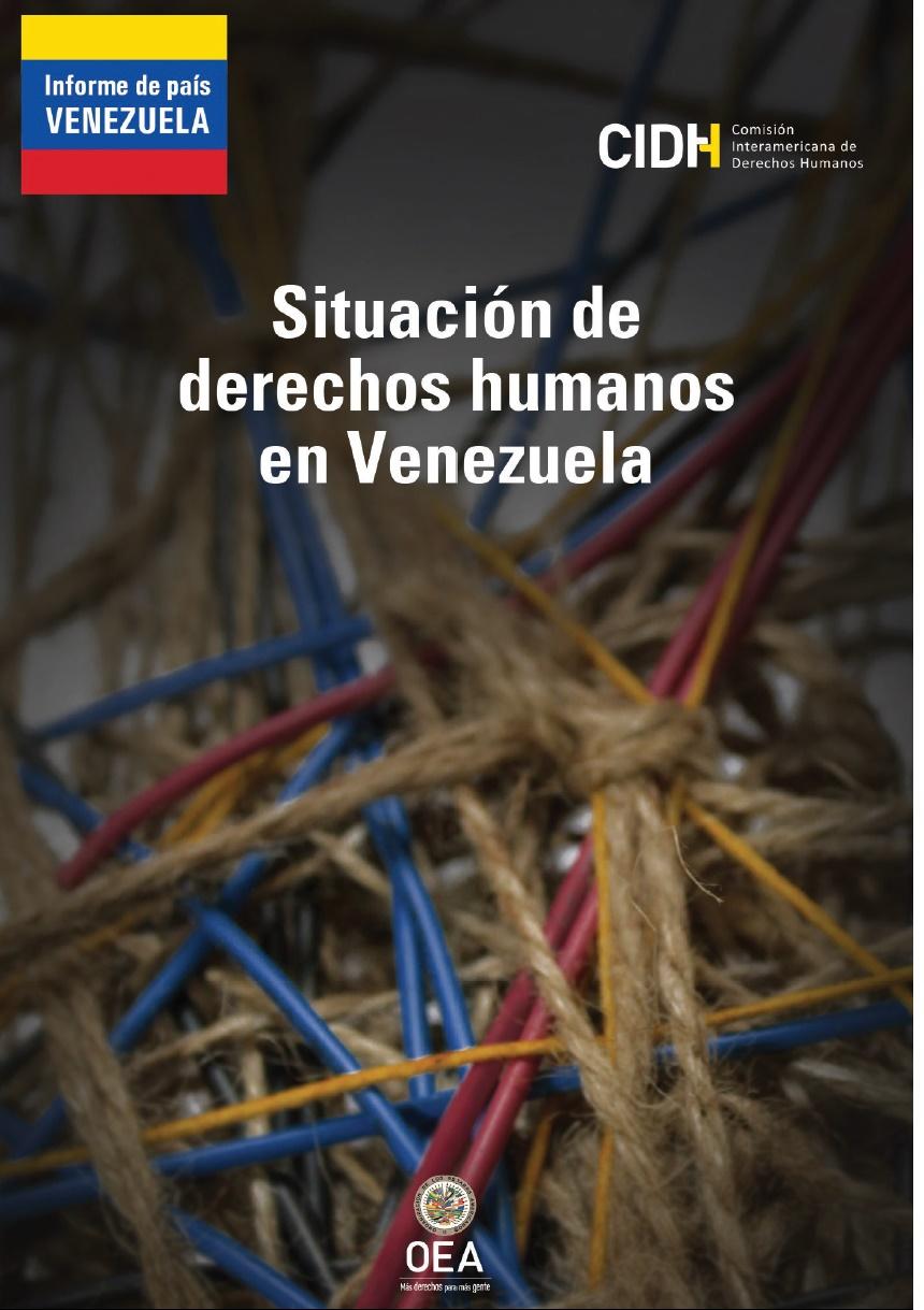 CIDH: Informe país. Situación de derechos humanos en Venezuela