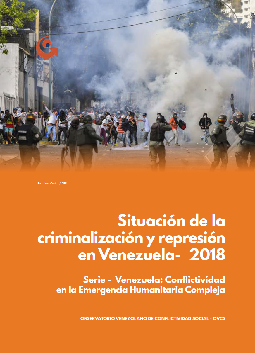 INFORME criminalización y represión en Venezuela 2018